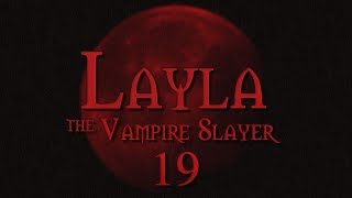 Layla the Vampire Slayer Roll4It #19 FAMILY MATTERS - Buffy TTRPG