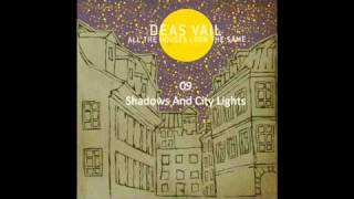 Watch Deas Vail Shadows And City Lights video