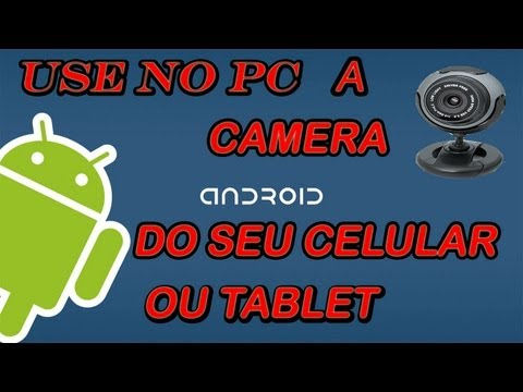 USANDO CELULAR OU TABLET COM SISTEMA ANDROID COMO WEB CAN SEN FIO NO PC