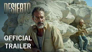 Desierto | Official Trailer | Own it Now on Digital HD, Blu-ray & DVD