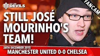 That's Still José Mourinho's Team! | Manchester United 0-0 Chelsea | FANCAM