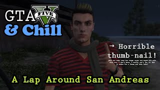 GTA V & Chill - A Lap Around San Andreas