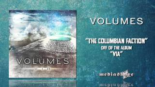 Watch Volumes The Columbian Faction video