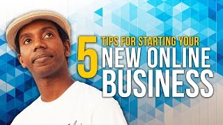 Advice for New Entrepreneurs | 5 Tips for Getting Started in 2018