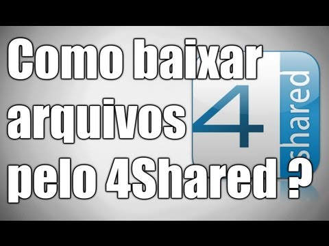 Como Baixar Arquivos Pelo 4shared ? video