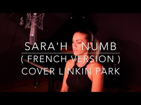 NUMB ( FRENCH VERSION ) LINKIN PARK ( SARA'H COVER )