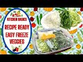 EASY FREEZE RECIPE READY VEGGIES!!  NO MORE CASH IN THE TRASH!!