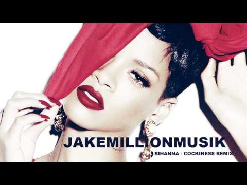 Rihanna - Cockiness (Jake Million Remix)