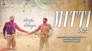 Mitti Full Song Roshan Prince Feroz Khan New Punjabi Songs 2018