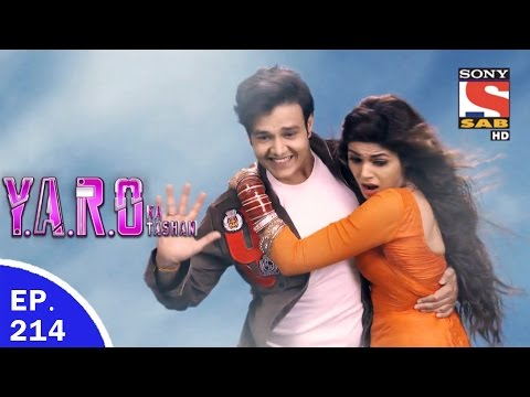 Y.A.R.O Ka Tashan - यारों का टशन - Ep 214 - 22nd May, 2017 - Last Episode thumbnail