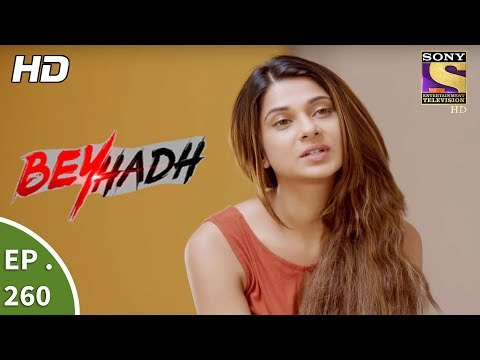 Beyhadh - बेहद - Ep 260 - 10th October, 2017 thumbnail