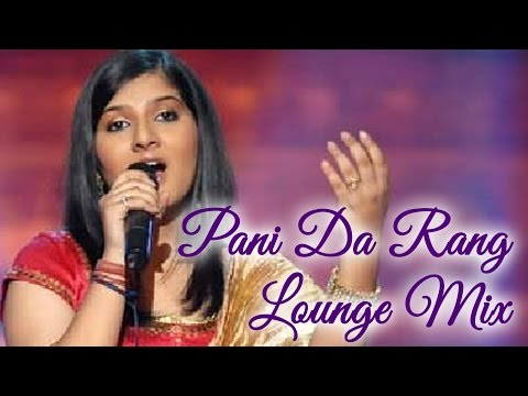 Pani Da Rang Lounge Mix ( StudioUnplugged Ft Bhavya Pandit )...