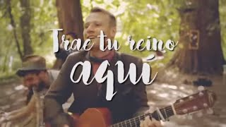 Trae tu Reino Aquí - Rend Collective - Build Your Kingdom Here ( en Español)
