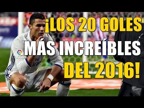 ¡ LOS 20 GOLES MÁS INCREÍBLES DE 2016 !