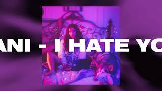 Nani - I HATE YOU