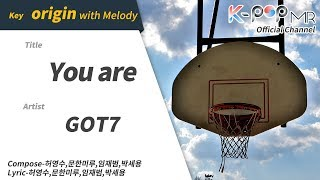 You are - GOT7 (With Melody Ver.)ㆍYou are GOT7 [K-POP MR★Musicen]
