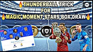 Thunderball trick for Magic Moment Stars Box Draw/100% working black ball trick in pes2019 android