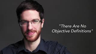 There Are No Objective Definitions