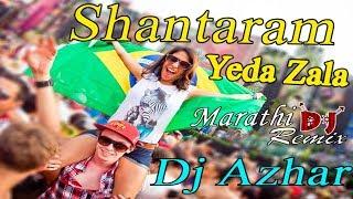 download lagu Shantaram Yeda Zala Remix Dj Azhar gratis