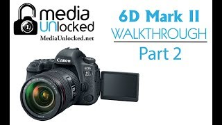 01. Learning your Canon 6D Mark II Part 2 Menus Red Camera and Blue Play Icon