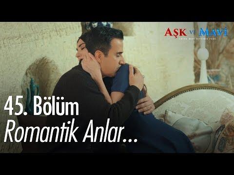 Romantik anlar..  - Aşk ve Mavi 45. Bölüm