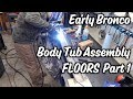 4 03 Early Bronco Body Tub Assembly Floors Part 1 mp3