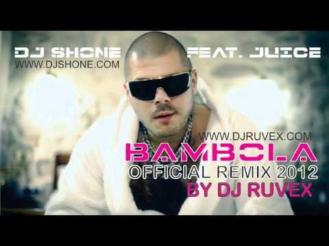 DJ Shone и Juice - Бамбола (DJ Ruvex Official Remix 2012)