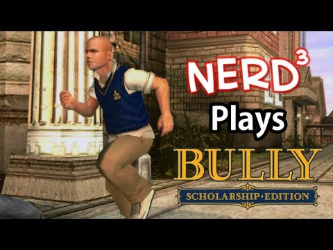 Nerd³ Plays... Bully