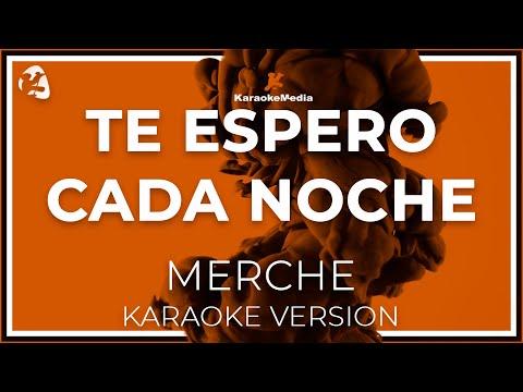 Merche - Te Espero Cada Noche (Karaoke)