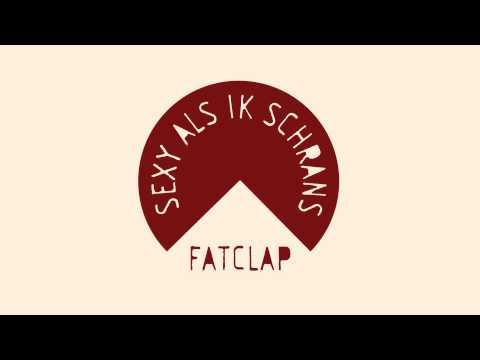 Fatclap - Sexy Als Ik Schrans | Carnaval 2015 video