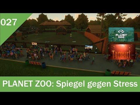 Planet Zoo Let`s Play 027 Spiegel gegen Stress