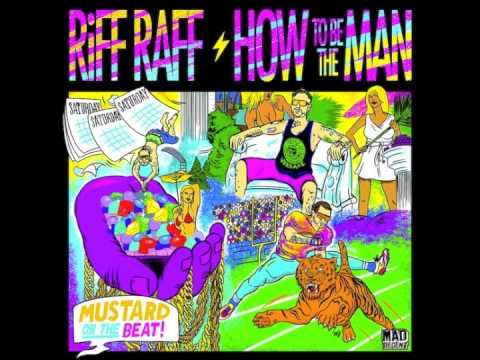 RiFF RAFF - How To Be The Man