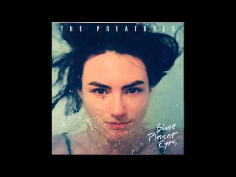 The Preatures - It Gets Better
