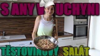 S Any v kuchyni - Těstovinový salát