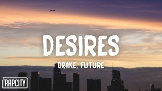 Drake - Desires (Lyrics) ft. Future