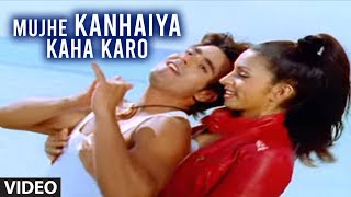 Mujhe Kanhaiya Kaha Karo (Full Video Song) Abhijeet Bhattacharya - Tere Bina
