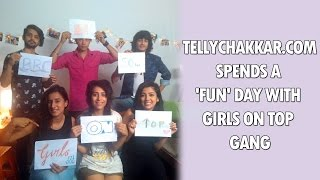Tellychakkar.com spends a FUN day with Girls On Top gang