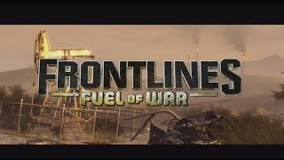 Прохождение игры frontlines fuel of war 2008 2012