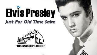 Elvis Prsley  - Just for old time sake