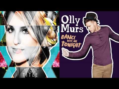 Megan Trainor Olly Murs - Dear Future Husband Just Dance W Me Tonight