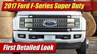 2017 Ford F-Series Super Duty: Detailed First Look