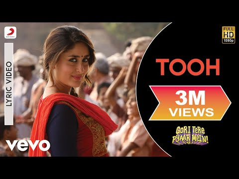 Gori Tere Pyaar Mein - Tooh New Full Lyric Video