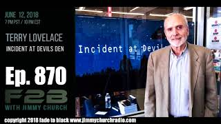 Ep. 870 FADE to BLACK Jimmy Church w/ Terry Lovelace : Incident at Devil