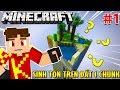 Minecraft 1 Chunk #1 | KIA SINH TỒN 1 MÌNH TRÊN VÙNG ĐẤT RỘNG 1 CHUNK - KiA Phạm