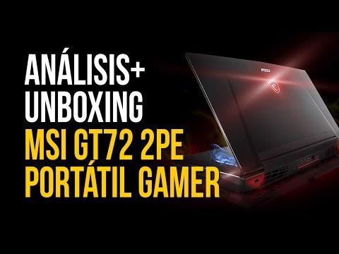 Análisis y Unboxing de nuestro portátil para jugar - MSi GT72 2PE Dominator Pro - Portátil GAMER