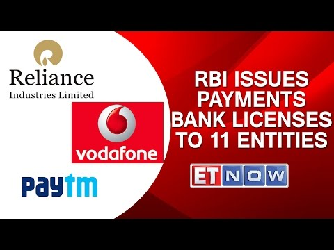 RBI Issues Payments Bank Licenses To 11 Entities | RIL, Vodafone & Paytm Among Winners