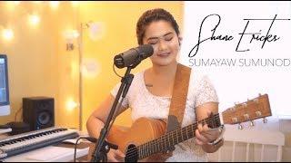 Download Lagu Shane Ericks - Sumayaw Sumunod (Cover) Gratis STAFABAND