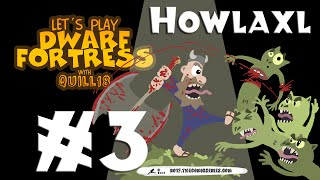 Dwarf Fortress 2014: Howlaxe! #3