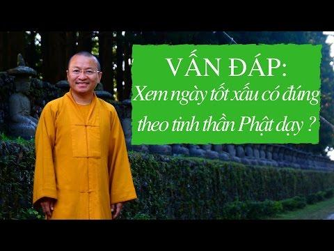 Vấn đáp:  Xem ngày tốt xấu có đúng theo tinh thần Phật dạy
