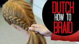 How to Dutch Braid like a pro